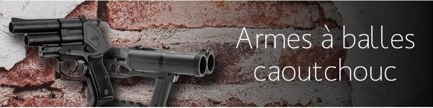 Armes à balles caoutchouc